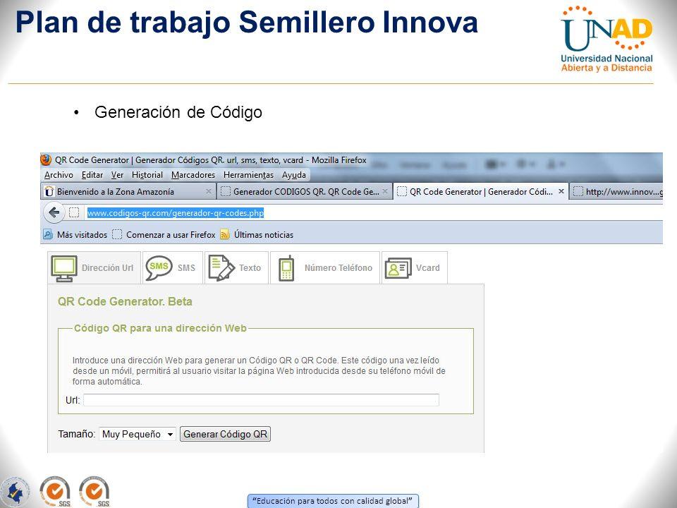 Educación para todos con calidad global Plan de trabajo Semillero Innova Generación de Código