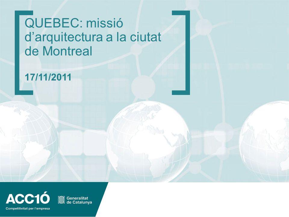 www.acc10.cat QUEBEC: missió darquitectura a la ciutat de Montreal 17/11/2011