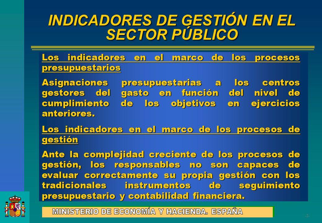 -3--3- INDICADORES DE GESTIÓN EN EL SECTOR PÚBLICO Los indicadores en el marco de los procesos presupuestarios Asignaciones presupuestarias a los cent