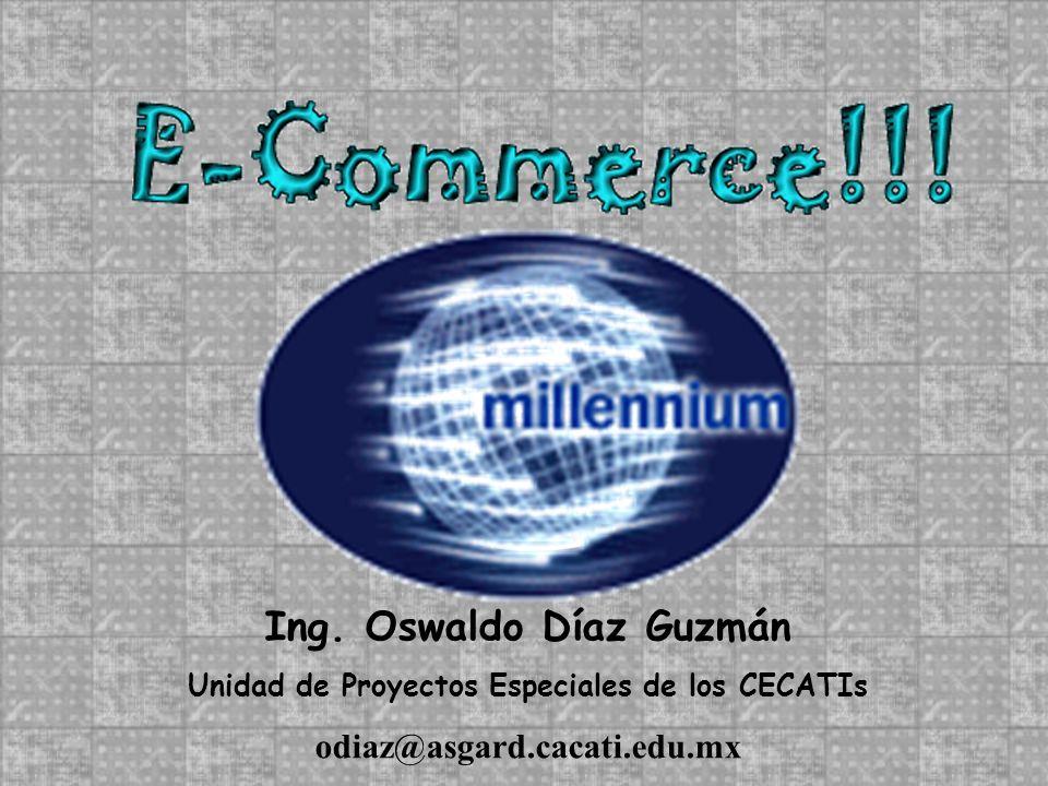 Ing. Oswaldo Díaz Guzmán Unidad de Proyectos Especiales de los CECATIs odiaz@asgard.cacati.edu.mx