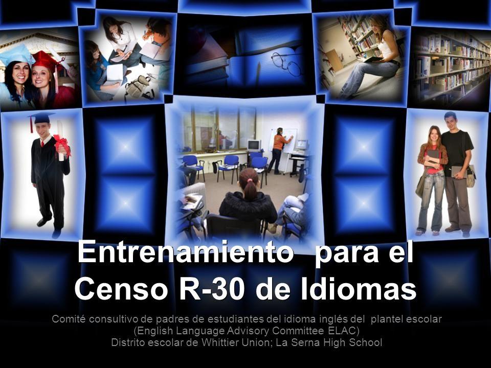 Entrenamiento para el Censo R-30 de Idiomas Comité consultivo de padres de estudiantes del idioma inglés del plantel escolar (English Language Advisor