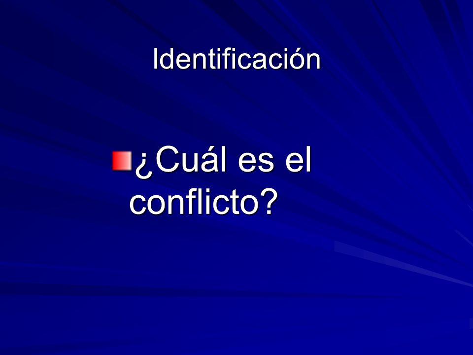 Identificación ¿Cuál es el conflicto?