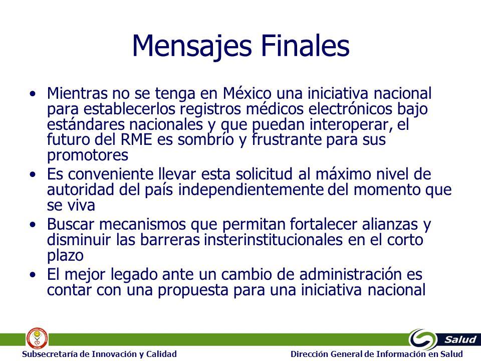 26 Subsecretaría de Innovación y Calidad Dirección General de Información en Salud Mensajes Finales Mientras no se tenga en México una iniciativa naci