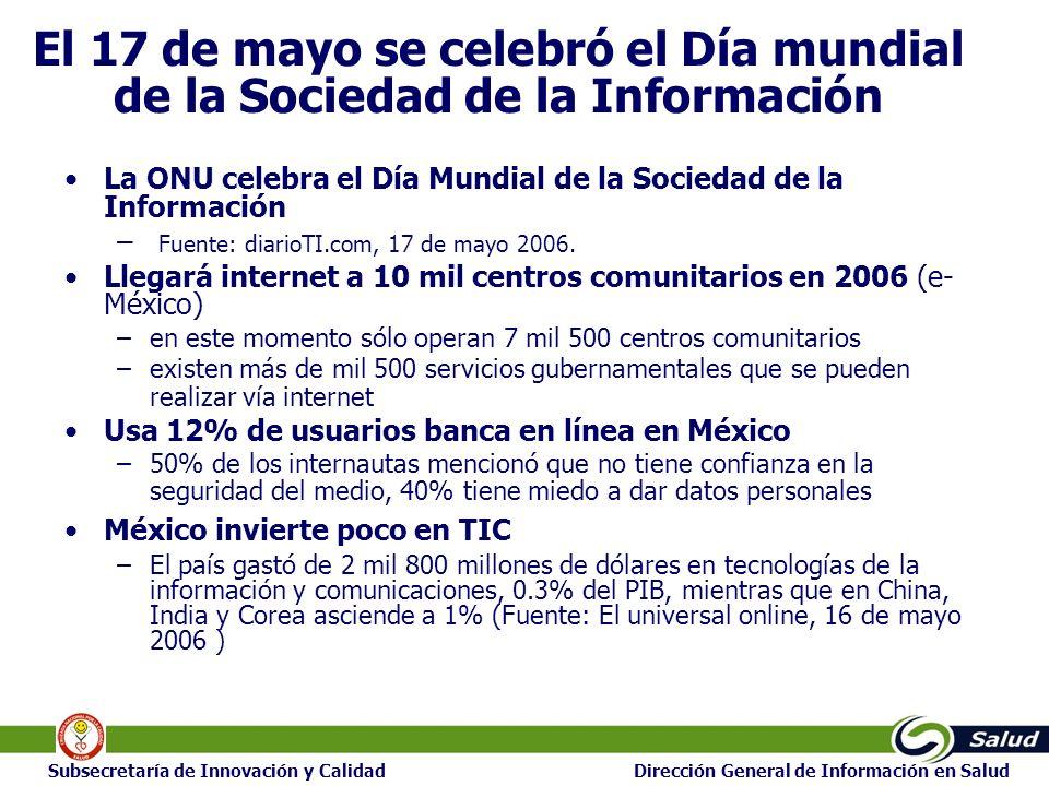 7777 7 Subsecretaría de Innovación y Calidad Dirección General de Información en Salud El 17 de mayo se celebró el Día mundial de la Sociedad de la Información La ONU celebra el Día Mundial de la Sociedad de la Información – Fuente: diarioTI.com, 17 de mayo 2006.