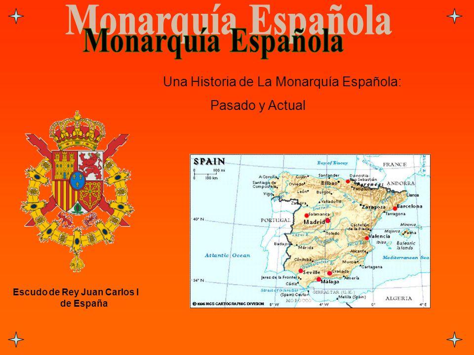 Escudo de Rey Juan Carlos I de España Una Historia de La Monarquía Española: Pasado y Actual
