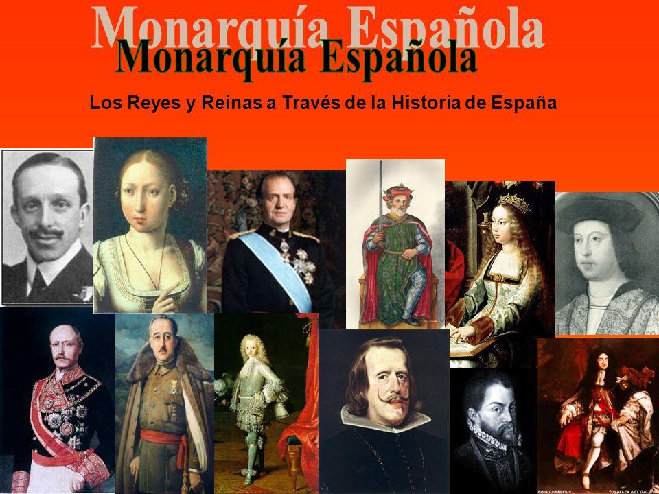 Los Reyes y Reinas a Través de la Historia de España