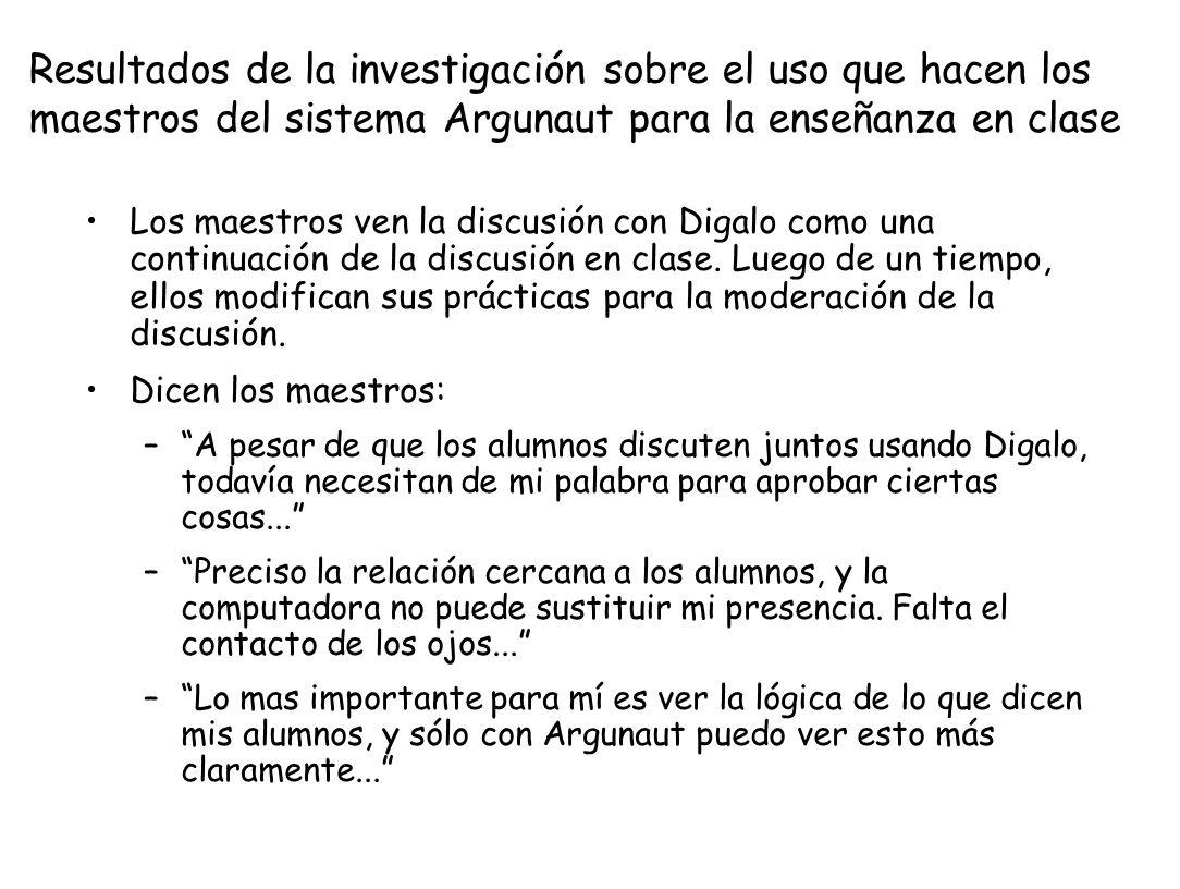 Resultados de la investigación sobre el uso que hacen los maestros del sistema Argunaut para la enseñanza en clase Los maestros ven la discusión con D
