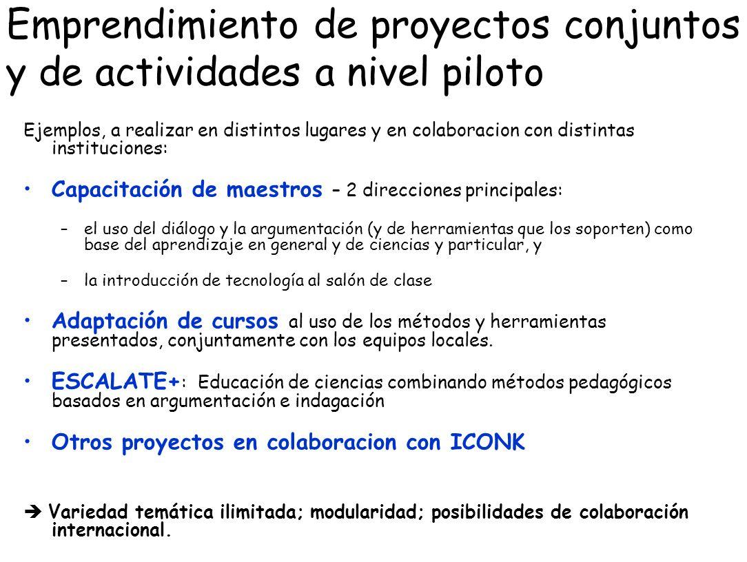 Emprendimiento de proyectos conjuntos y de actividades a nivel piloto Ejemplos, a realizar en distintos lugares y en colaboracion con distintas instit