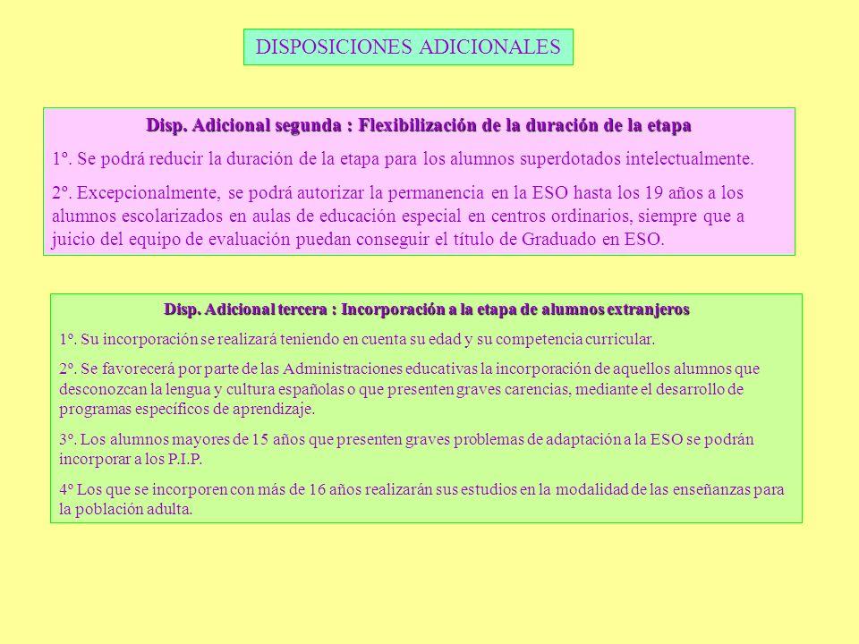 DISPOSICIONES ADICIONALES Disp. Adicional segunda : Flexibilización de la duración de la etapa 1º. Se podrá reducir la duración de la etapa para los a