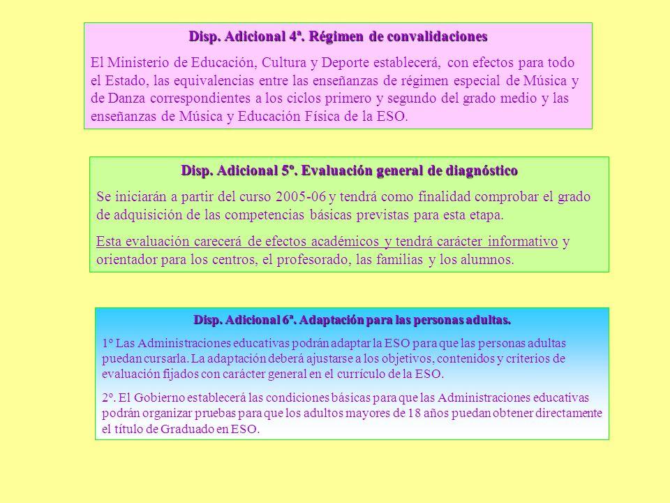 Disp. Adicional 4ª. Régimen de convalidaciones El Ministerio de Educación, Cultura y Deporte establecerá, con efectos para todo el Estado, las equival