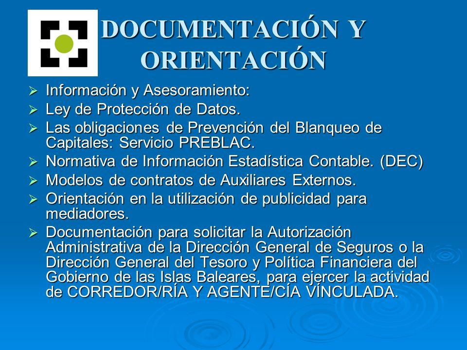 DOCUMENTACIÓN Y ORIENTACIÓN Información y Asesoramiento: Información y Asesoramiento: Ley de Protección de Datos. Ley de Protección de Datos. Las obli