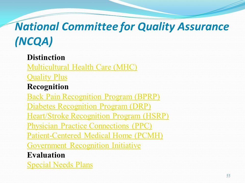 National Committee for Quality Assurance (NCQA) 55 Distinction Multicultural Health Care (MHC) Quality Plus Recognition Back Pain Recognition Program