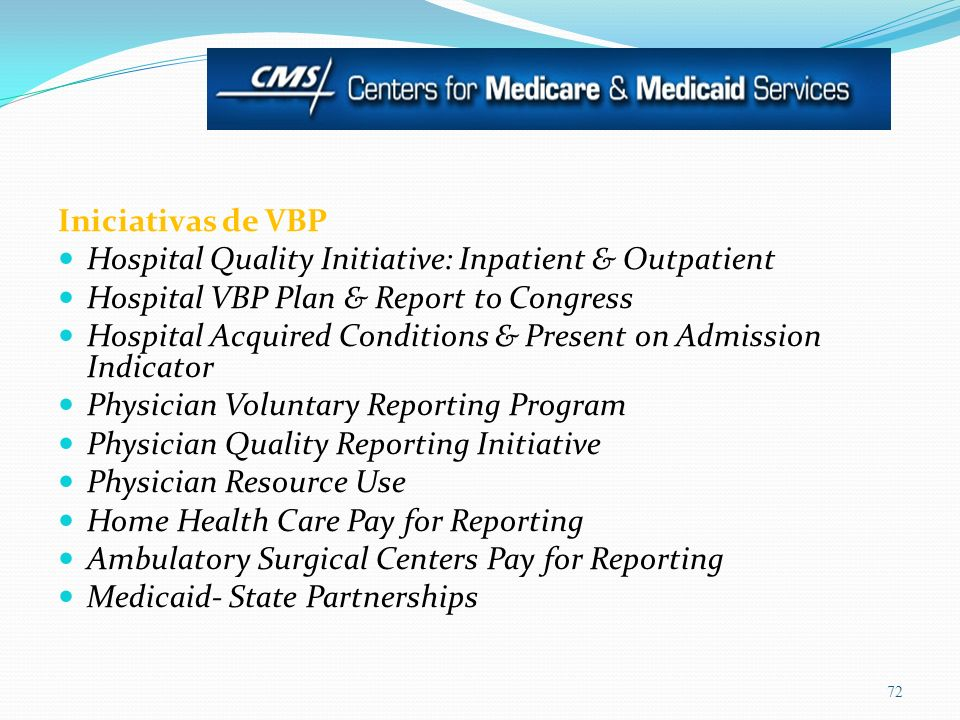 Iniciativas de VBP Hospital Quality Initiative: Inpatient & Outpatient Hospital VBP Plan & Report to Congress Hospital Acquired Conditions & Present o