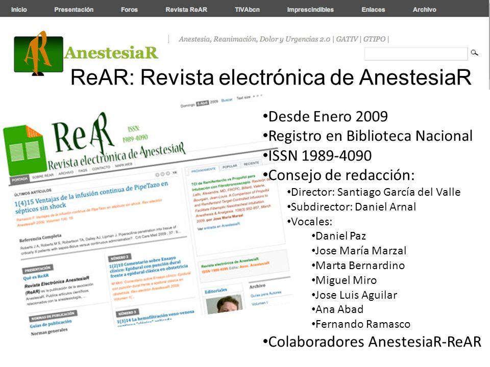 ReAR: Revista electrónica de AnestesiaR Desde Enero 2009 Registro en Biblioteca Nacional ISSN 1989-4090 Consejo de redacción: Director: Santiago Garcí