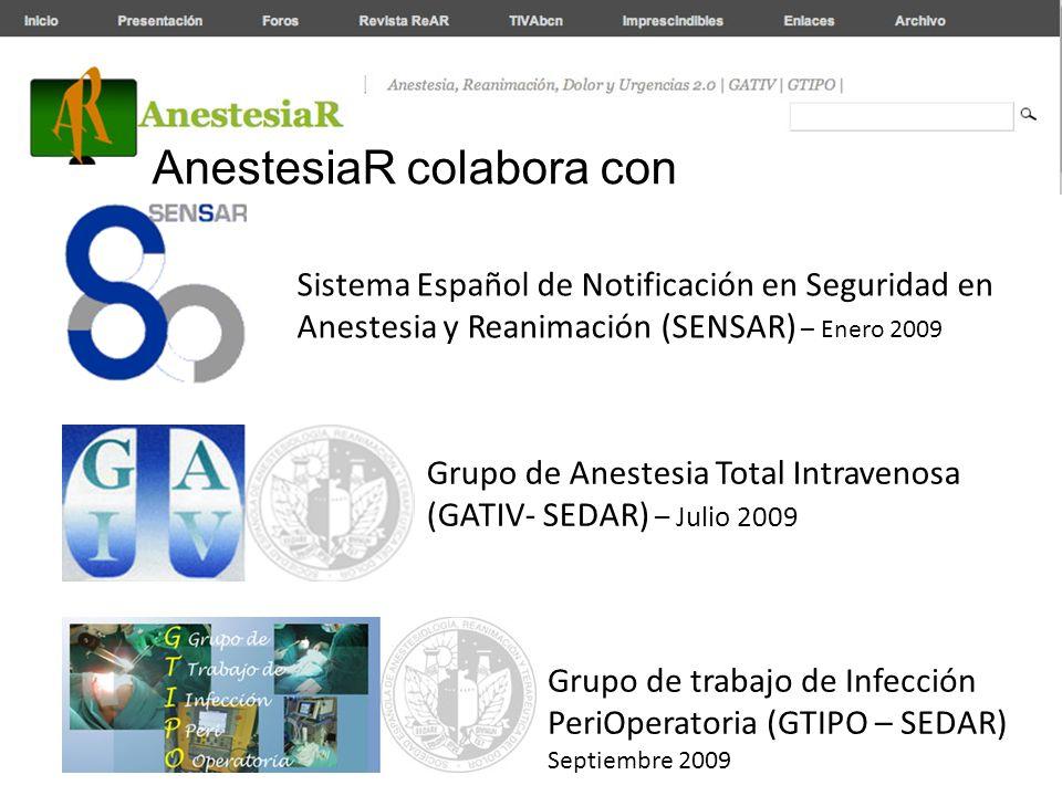 AnestesiaR colabora con Grupo de Anestesia Total Intravenosa (GATIV- SEDAR) – Julio 2009 Grupo de trabajo de Infección PeriOperatoria (GTIPO – SEDAR)