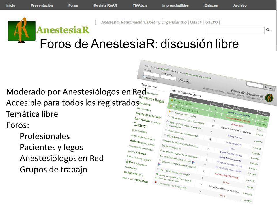 Foros de AnestesiaR: discusión libre Moderado por Anestesiólogos en Red Accesible para todos los registrados Temática libre Foros: Profesionales Pacie