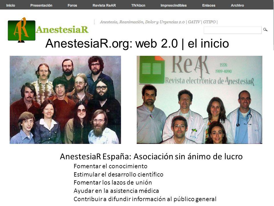 AnestesiaR.org: web 2.0 | el inicio AnestesiaR España: Asociación sin ánimo de lucro Fomentar el conocimiento Estimular el desarrollo científico Fomen