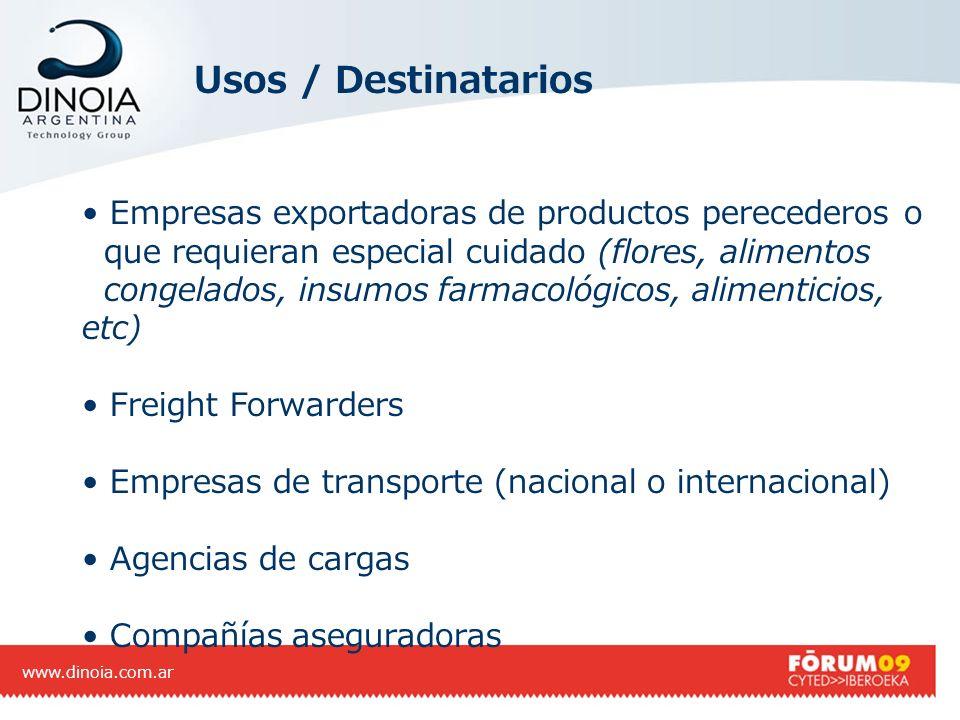 Usos / Destinatarios www.dinoia.com.ar Empresas exportadoras de productos perecederos o que requieran especial cuidado (flores, alimentos congelados,