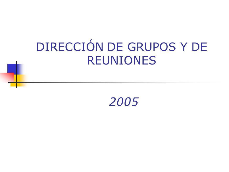 DIRECCIÓN DE GRUPOS Y DE REUNIONES 2005