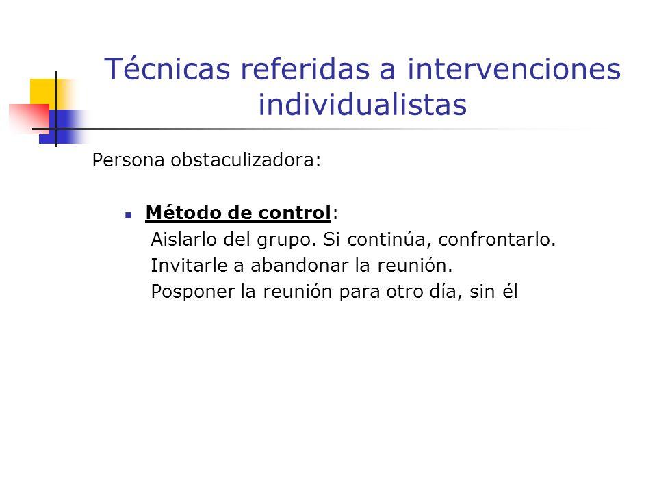Persona obstaculizadora: Método de control: Aislarlo del grupo.