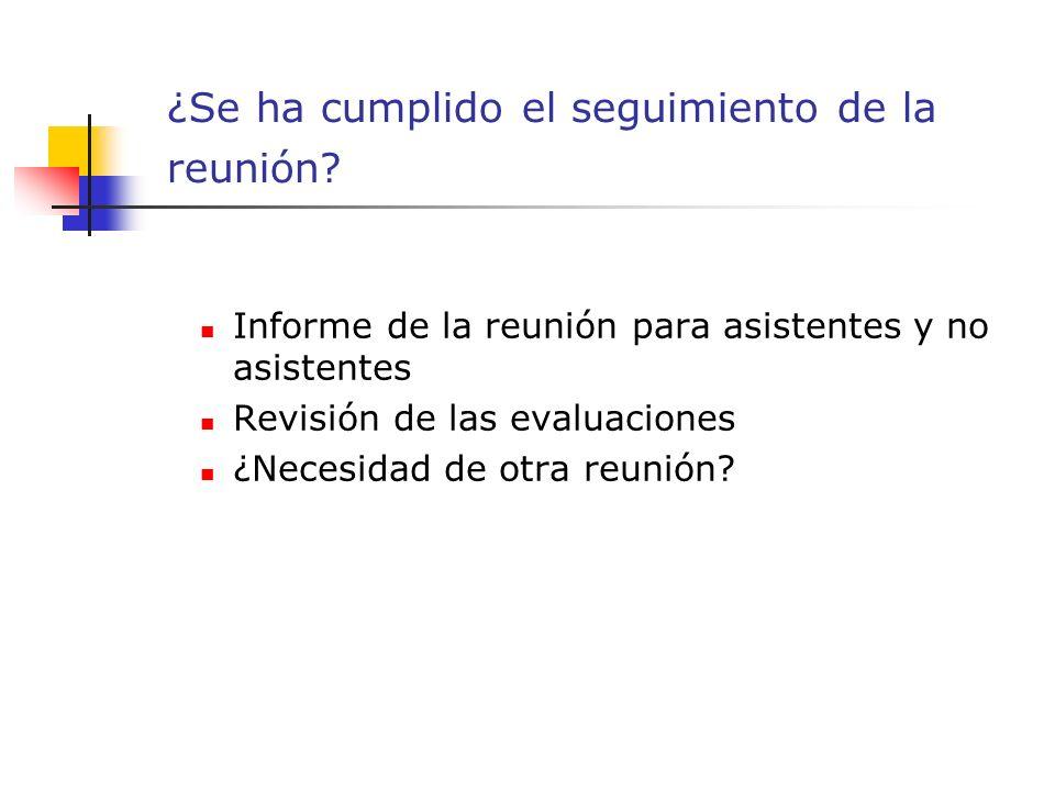 Informe de la reunión para asistentes y no asistentes Revisión de las evaluaciones ¿Necesidad de otra reunión.