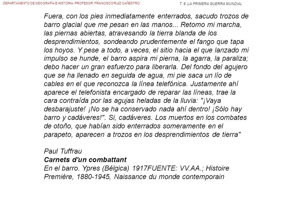 DEPARTAMENTO DE GEOGRAFÍA E HISTORIA. PROFESOR: FRANCISCO RUIZ CAÑESTRO T. 6. LA PRIMERA GUERRA MUNDIAL Las trincheras GUERRA DE POSICIONES. (1915)