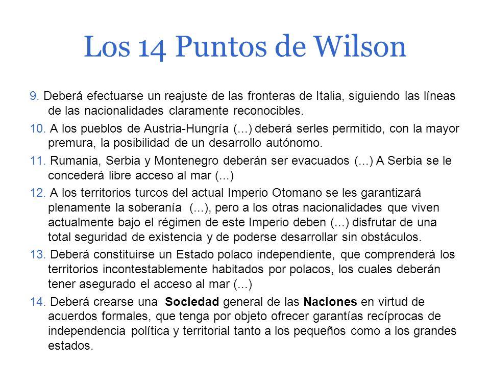 Los 14 Puntos de Wilson 1. Acuerdos de paz negociados abiertamente (...) La diplomacia procederá siempre (...) públicamente. 2. Libertad absoluta de n