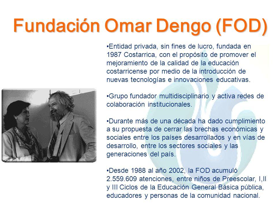 Fundación Omar Dengo (FOD) La Asamblea Legislativa de la República de Costa Rica estableció en el año 1988: En razón de los altos fines que persigue, las instituciones del Estado pueden hacer donaciones de bienes y servicios a la Fundación Omar Dengo para el Programa de Informática Educativa.