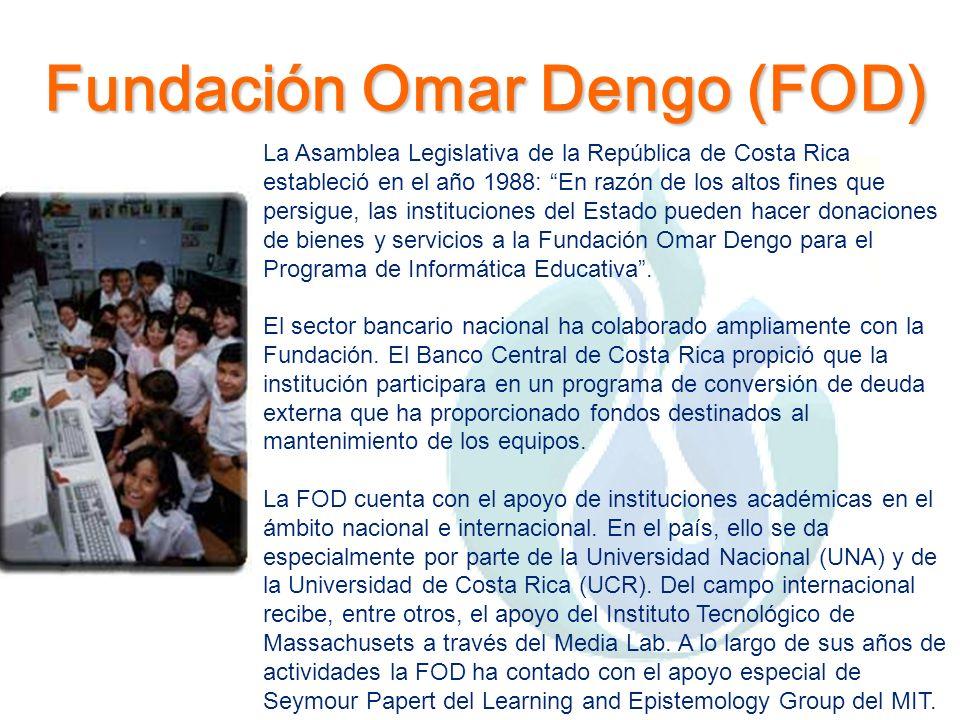 Fundación Omar Dengo (FOD) La Asamblea Legislativa de la República de Costa Rica estableció en el año 1988: En razón de los altos fines que persigue,