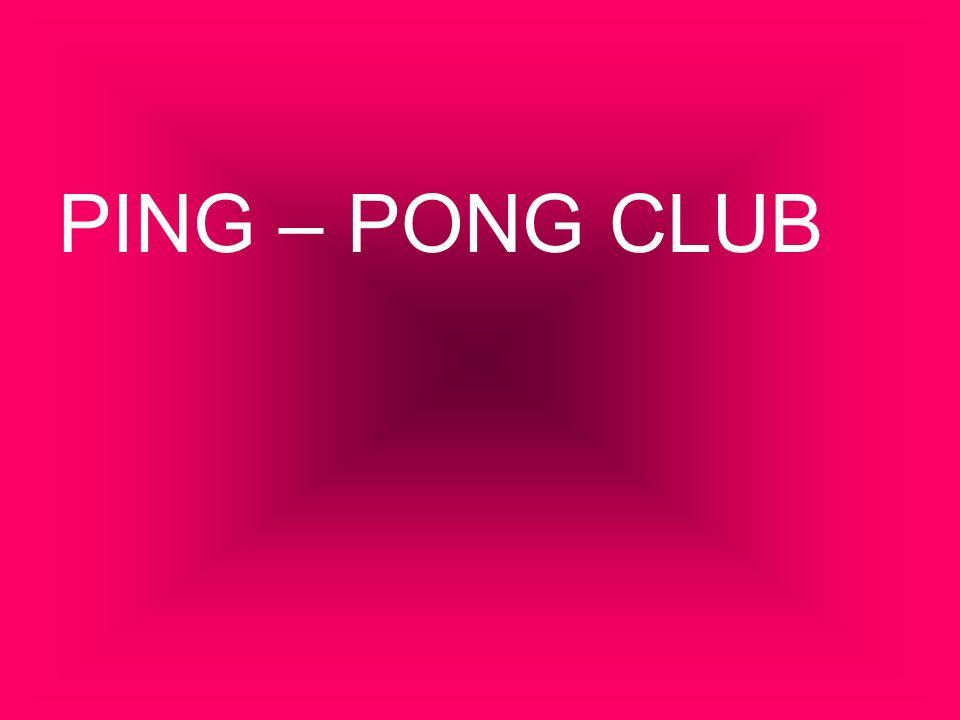 PING – PONG CLUB