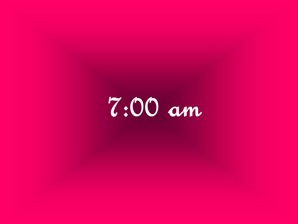 7:00 am