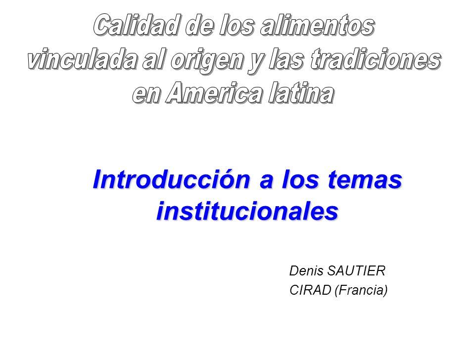 Introducción a los temas institucionales Denis SAUTIER CIRAD (Francia)