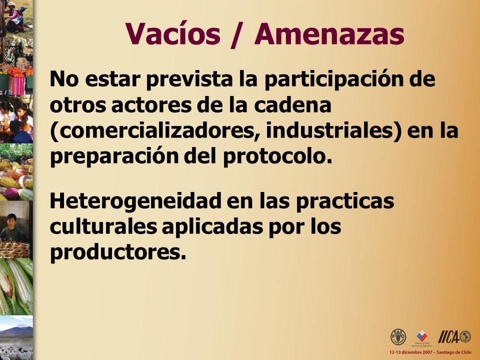 Vacíos / Amenazas No estar prevista la participación de otros actores de la cadena (comercializadores, industriales) en la preparación del protocolo.