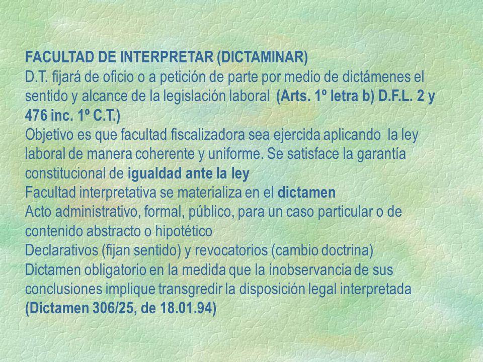 FACULTAD DE INTERPRETAR (DICTAMINAR) D.T. fijará de oficio o a petición de parte por medio de dictámenes el sentido y alcance de la legislación labora