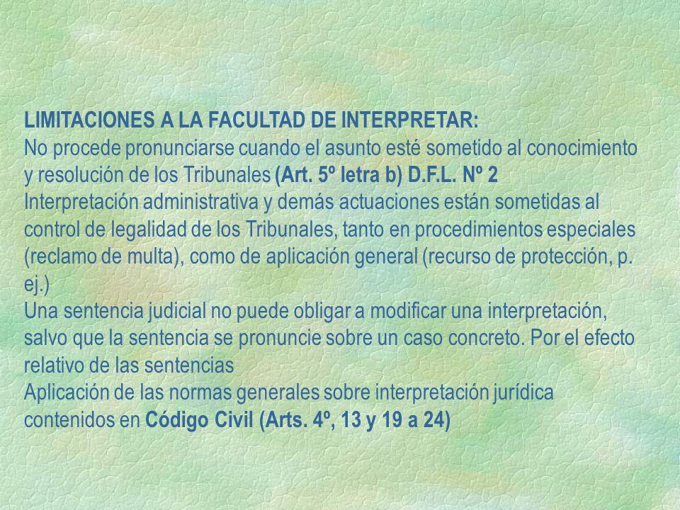 LIMITACIONES A LA FACULTAD DE INTERPRETAR: No procede pronunciarse cuando el asunto esté sometido al conocimiento y resolución de los Tribunales (Art.