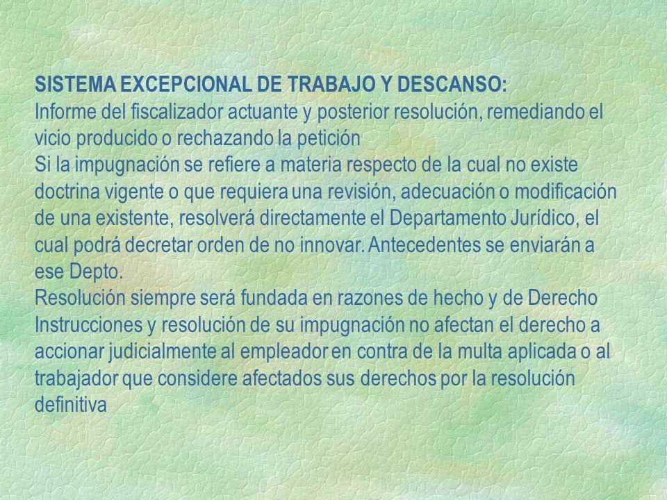 SISTEMA EXCEPCIONAL DE TRABAJO Y DESCANSO: Informe del fiscalizador actuante y posterior resolución, remediando el vicio producido o rechazando la pet