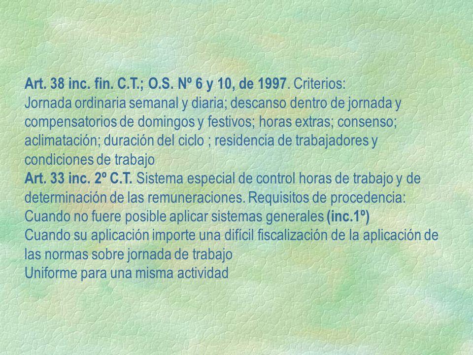 Art. 38 inc. fin. C.T.; O.S. Nº 6 y 10, de 1997. Criterios: Jornada ordinaria semanal y diaria; descanso dentro de jornada y compensatorios de domingo