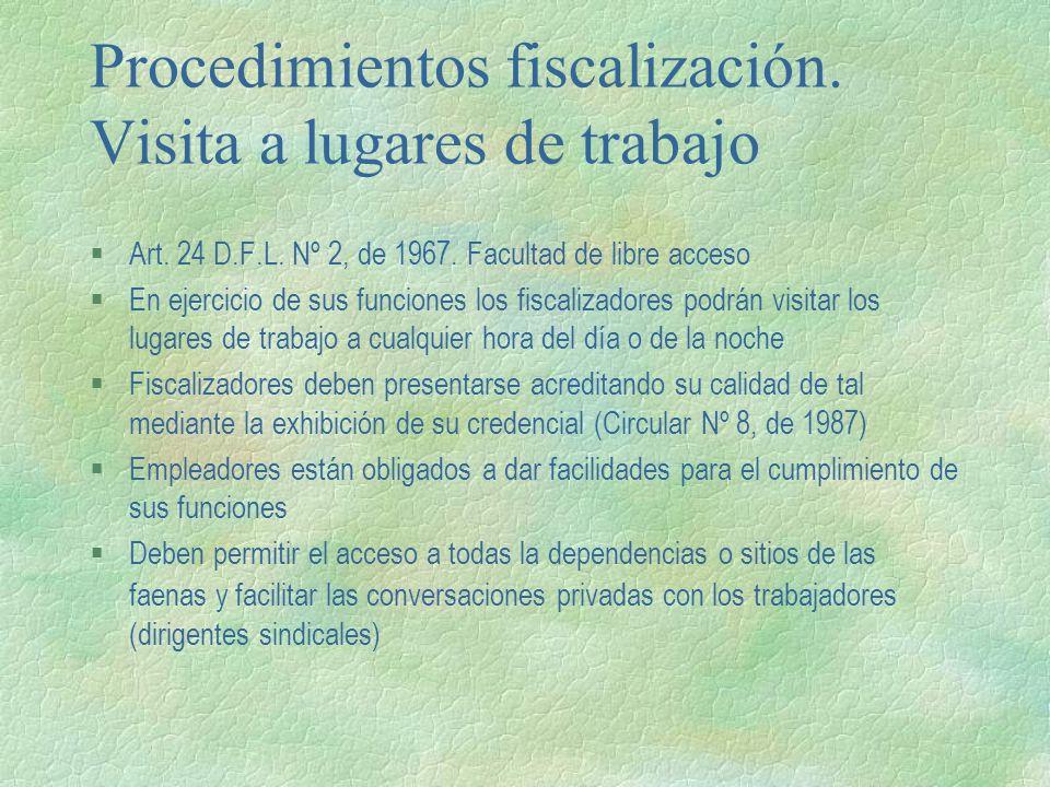 Procedimientos fiscalización. Visita a lugares de trabajo §Art. 24 D.F.L. Nº 2, de 1967. Facultad de libre acceso §En ejercicio de sus funciones los f
