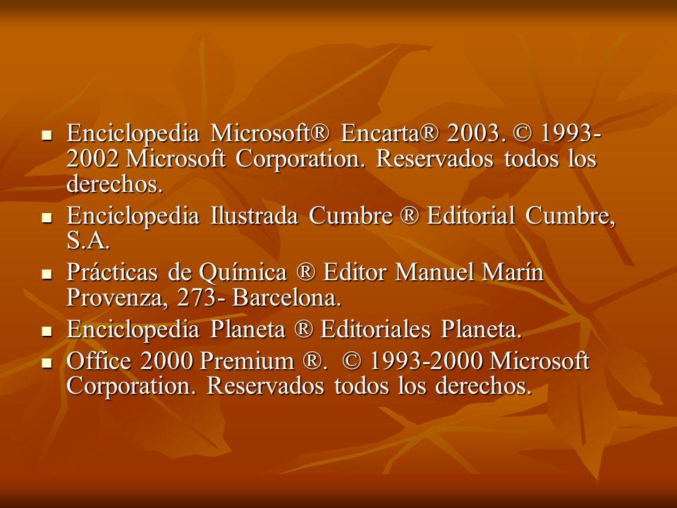 Enciclopedia Microsoft® Encarta® 2003. © 1993- 2002 Microsoft Corporation. Reservados todos los derechos. Enciclopedia Microsoft® Encarta® 2003. © 199