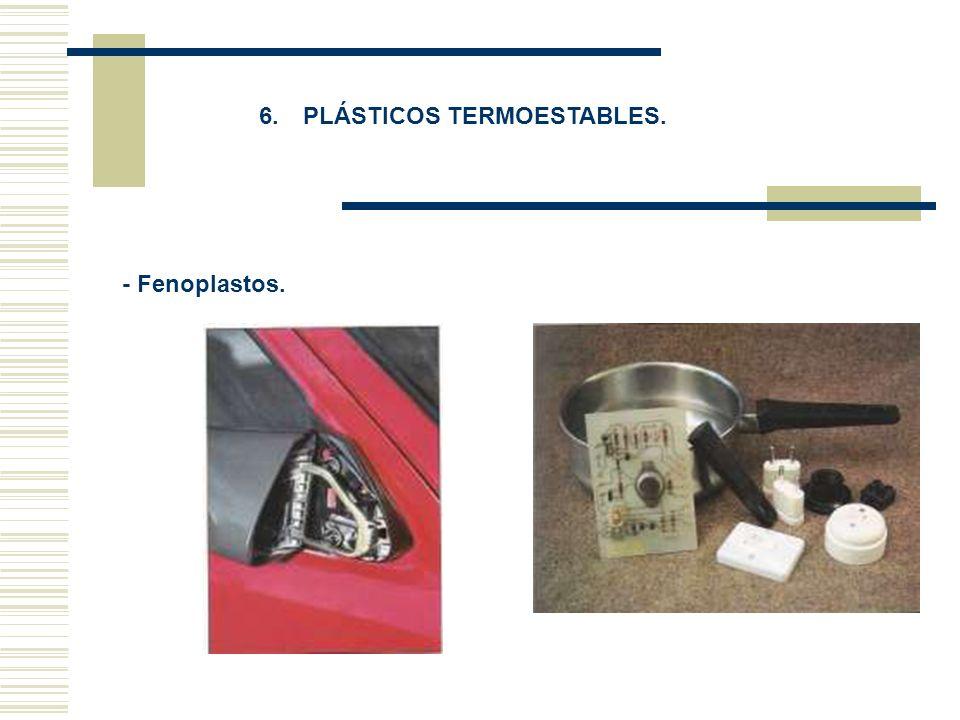 6. PLÁSTICOS TERMOESTABLES. - Fenoplastos.