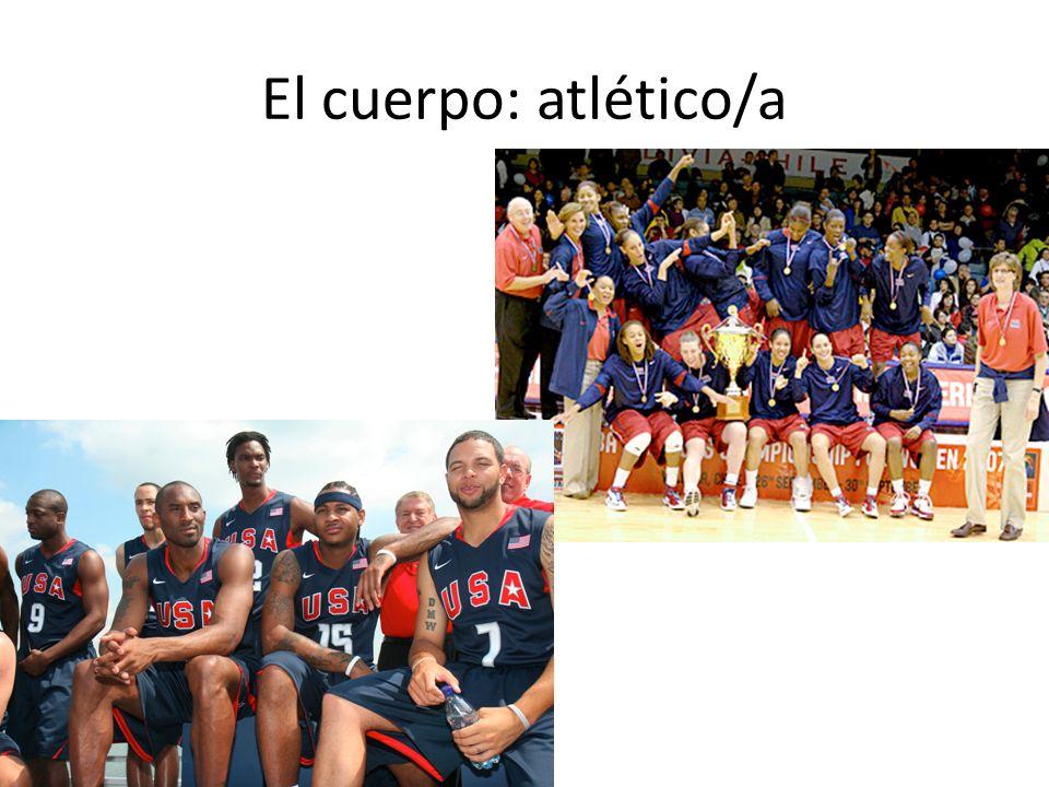 El cuerpo: atlético/a