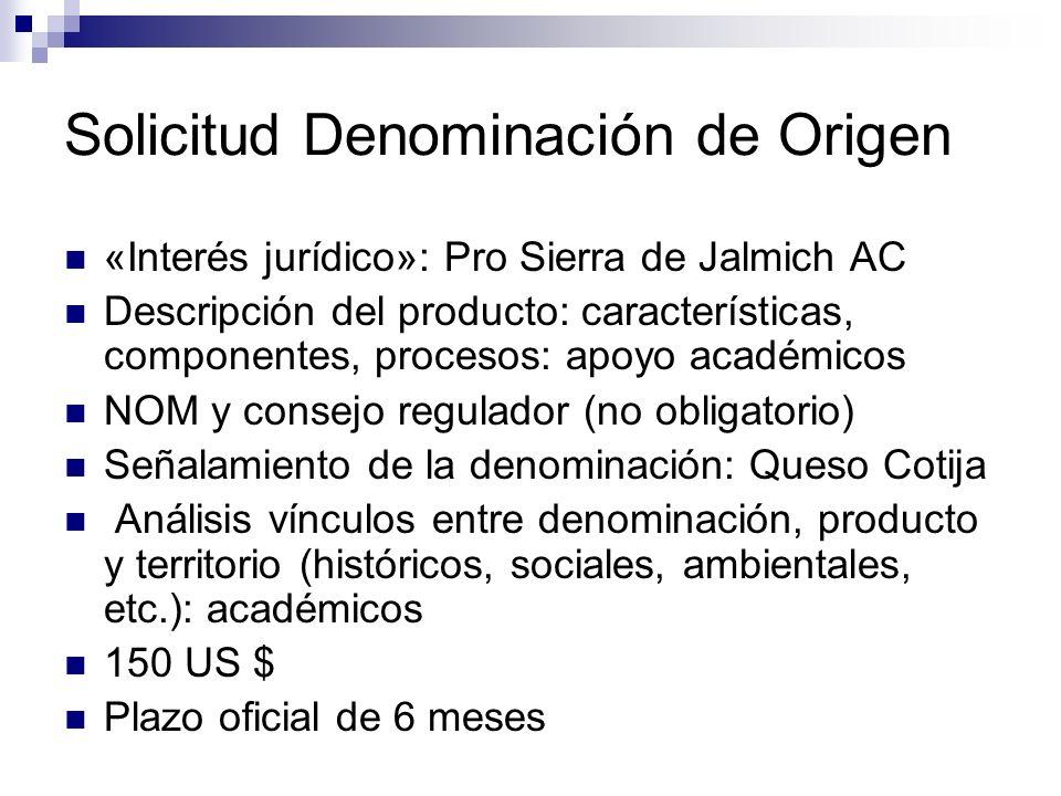 Solicitud Denominación de Origen «Interés jurídico»: Pro Sierra de Jalmich AC Descripción del producto: características, componentes, procesos: apoyo