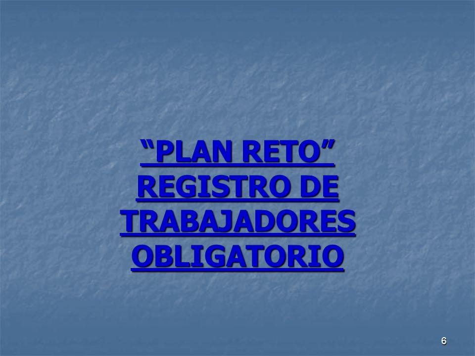 6 PLAN RETO REGISTRO DE TRABAJADORES OBLIGATORIO