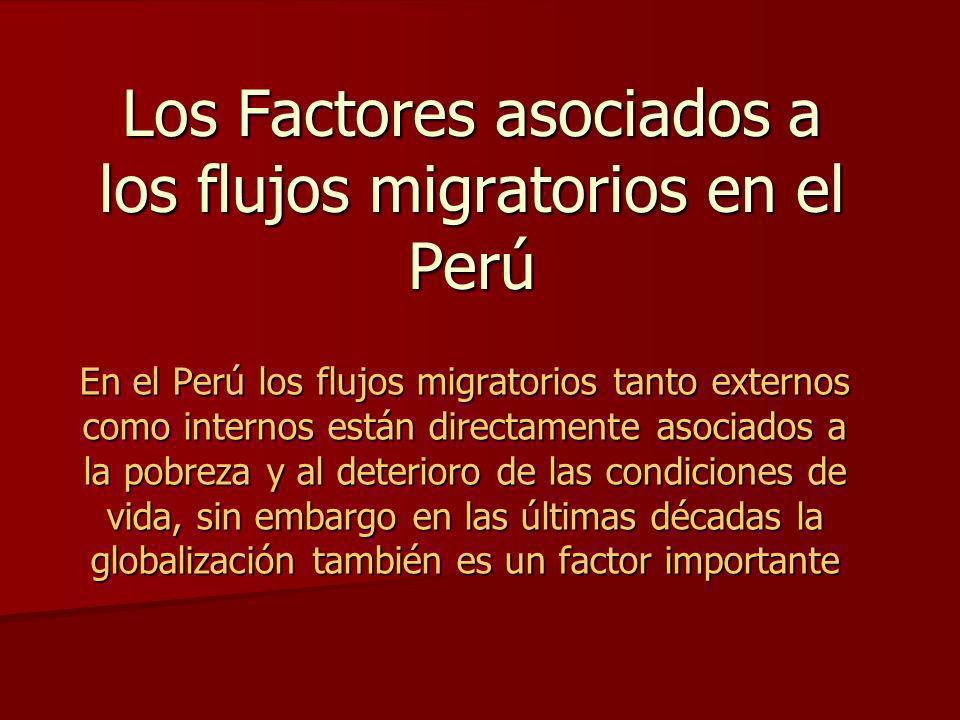 Migración Interna en el Perú La migración interna en el Perú fue producto del centralismo y la crisis del agro, los principales flujos migratorios fueron en la segunda mitad del siglo XX.