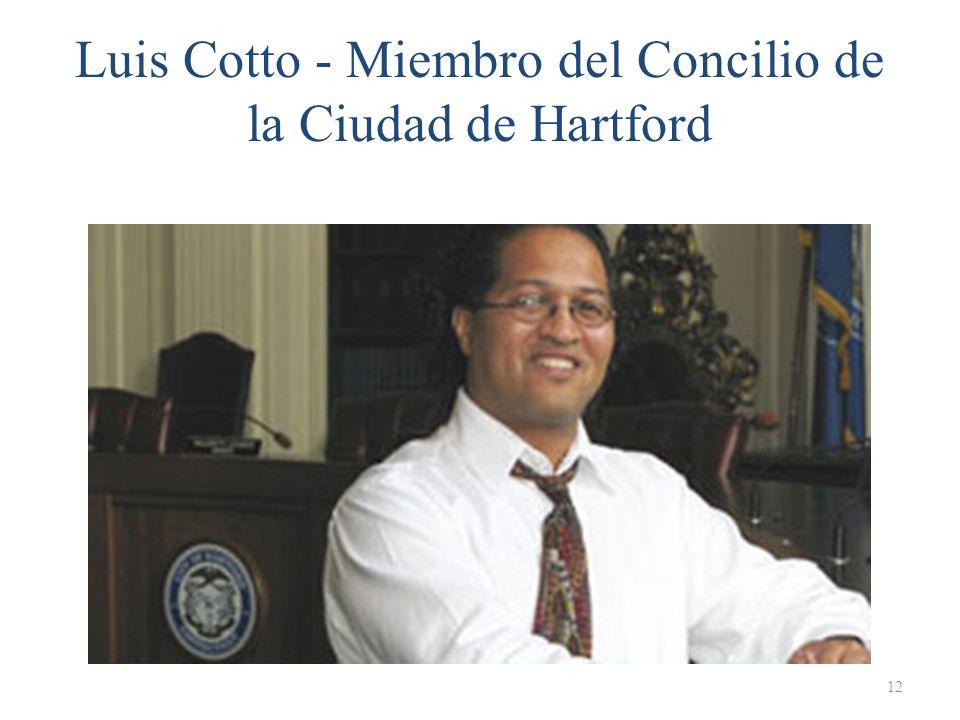 Luis Cotto - Miembro del Concilio de la Ciudad de Hartford 12