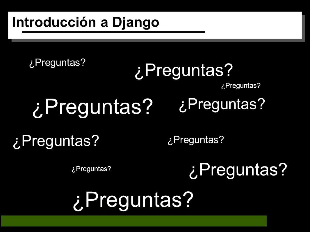 Introducción a Django ¿Preguntas