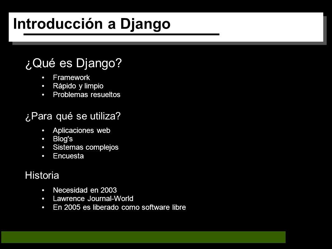 Introducción a Django ¿Qué es Django.