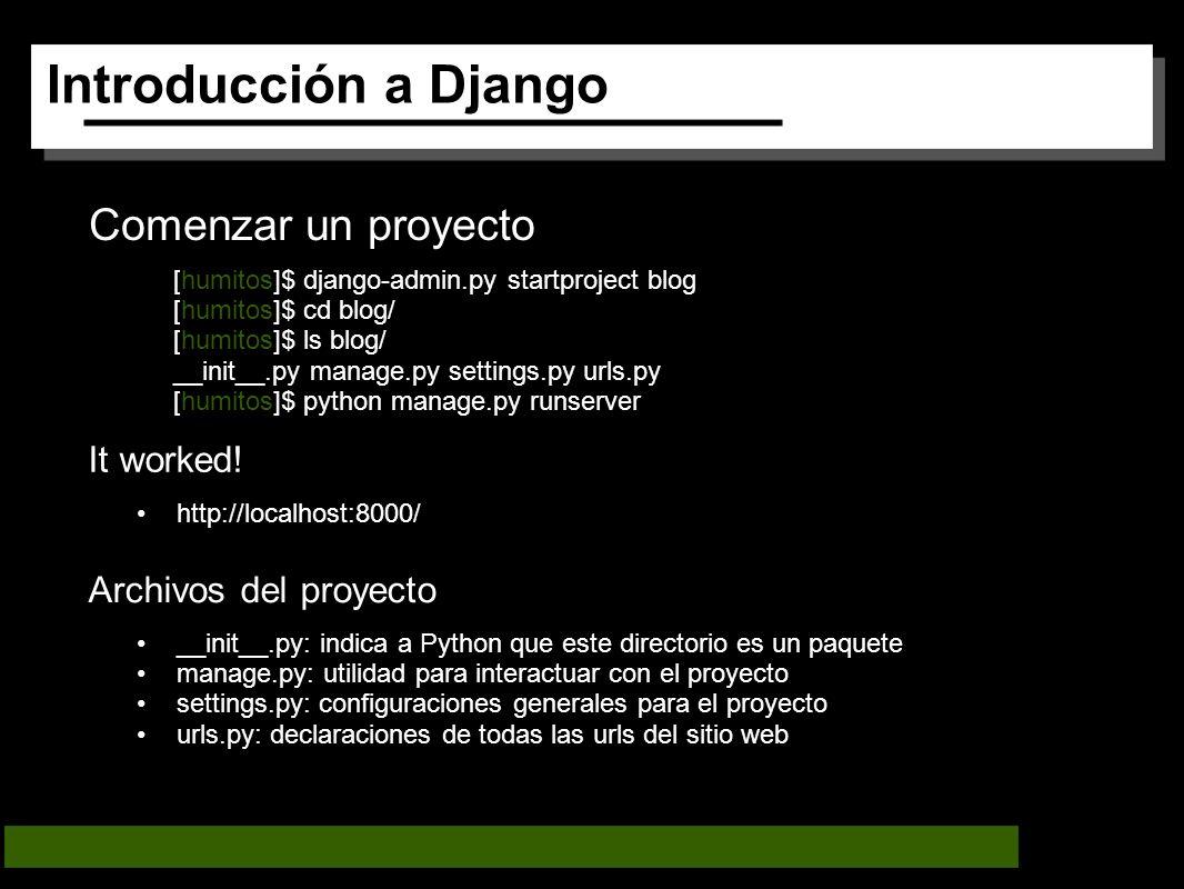 Introducción a Django Comenzar un proyecto It worked.