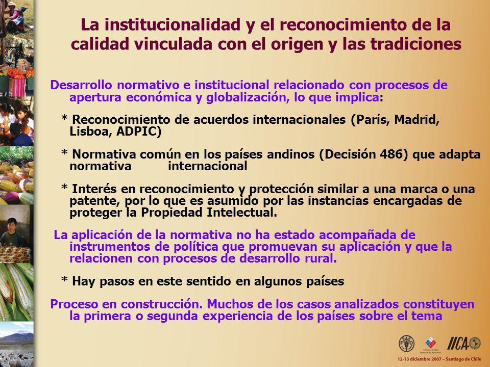 La institucionalidad y el reconocimiento de la calidad vinculada con el origen y las tradiciones Desarrollo normativo e institucional relacionado con