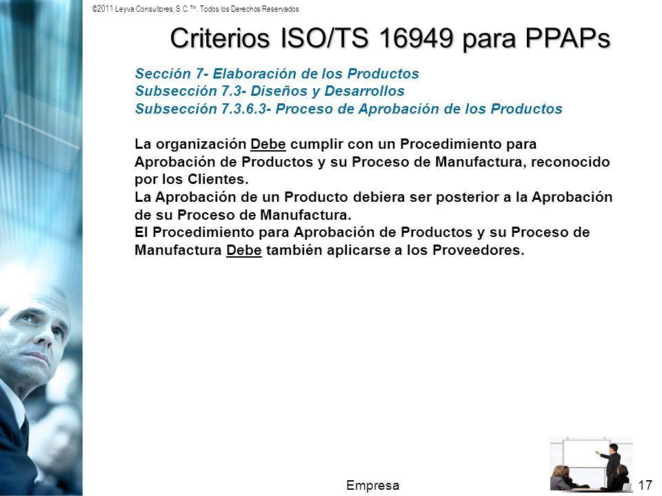 ©2011 Leyva Consultores, S.C.. Todos los Derechos Reservados Empresa17 Criterios ISO/TS 16949 para PPAPs Sección 7- Elaboración de los Productos Subse